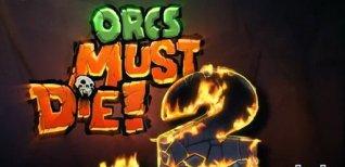 Orcs Must Die! 2. Видео #1