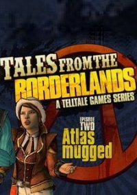 Обложка Tales from the Borderlands: Episode Two – Atlas Mugged