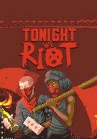 Обложка Tonight We Riot