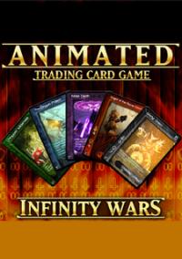 Обложка Infinity Wars - Animated Trading Card Game