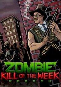 Обложка Zombie Kill of the Week - Reborn