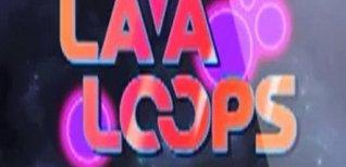 Lava Loops. Видео #1