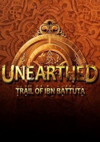 Обложка Unearthed: Trail of Ibn Battuta
