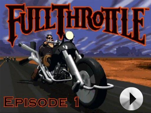 Full Throttle - Episode 1