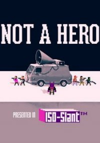 Not A Hero – фото обложки игры
