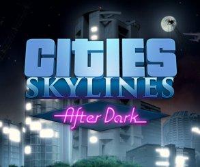 В Cities: Skylines приходит ночь: анонсировано дополнение After Dark