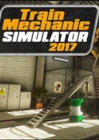 Train Mechanic Simulator 2017 – фото обложки игры