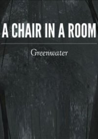 Обложка A Chair in a Room : Greenwater