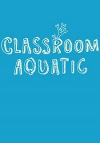 Classroom Aquatic – фото обложки игры
