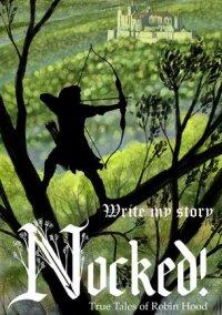 Nocked! True Tales of Robin Hood – фото обложки игры